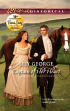 Captain of Her Heart: Captain of Her Heart\A Father's Sins ebook by Lily George, Hannah Alexander