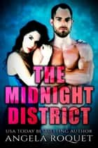 The Midnight District - Spero Heights, #3 ebook by Angela Roquet