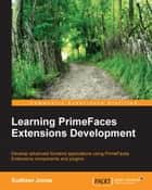 Learning PrimeFaces Extensions Development ebook by Sudheer Jonna