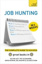 Job Hunting in 4 Weeks - The Complete Guide to Success: Teach Yourself ebook by Mo Shapiro, Hilton Catt, David McWhir,...
