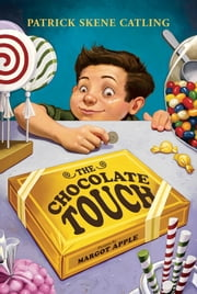 The Chocolate Touch ebook by Patrick Skene Catling,Margo Apple