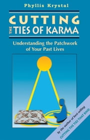 Cutting the Ties of Karma ebook by Krystal, Phyllis