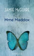 Mme Maddox ebook by Jamie McGuire, David Garnier