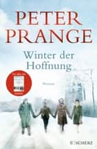 Winter der Hoffnung - Roman ebook by Peter Prange