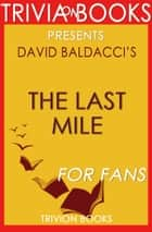 The Last Mile: A Novel by David Baldacci (Trivia-On-Books) ebook by Trivion Books