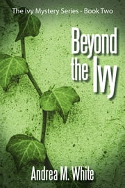 Beyond the Ivy ebook by Andrea M. White