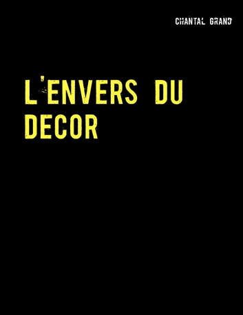 L'envers du décor - Le siècle de Louis XIV ebook by Chantal Grand