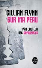Sur ma peau ebook by Gillian Flynn