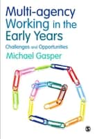 Multi-agency Working in the Early Years - Challenges and Opportunities ebook by Michael Gasper