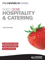 WJEC GCSE Hospitality and Catering: My Revision Notes ePub ebook by Judy Gardiner