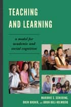Teaching and Learning ebook by Marjorie S. Schiering,Drew Bogner,Jorun Buli-Holmberg