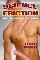 Science Friction ebook by Tara Nova