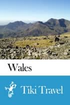 Wales Travel Guide - Tiki Travel ebook by Tiki Travel