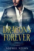 Dragons Are Forever - Return to Dragon Isle ebook by Sophie Stern