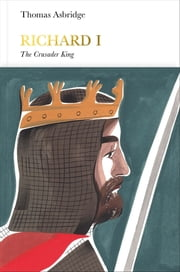 Richard I (Penguin Monarchs) - The Crusader King ebook by Thomas Asbridge
