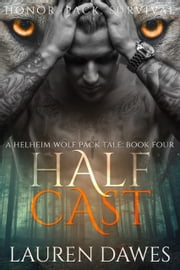 Half Cast - A Helheim Wolf Pack Tale ebook by Lauren Dawes