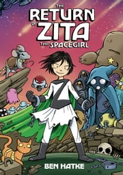 The Return of Zita the Spacegirl ebook by Ben Hatke,Ben Hatke