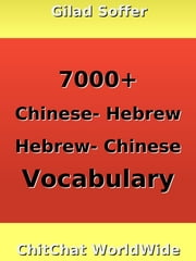 7000+ Chinese - Hebrew Hebrew - Chinese Vocabulary ebook by Gilad Soffer