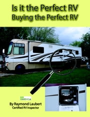 Buying the Perfect RV - Is It the Perfect RV, #2 ebook by Raymond Laubert