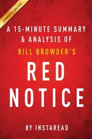 Summary of Red Notice - by Bill Browder | Includes Analysis ebook by Instaread Summaries