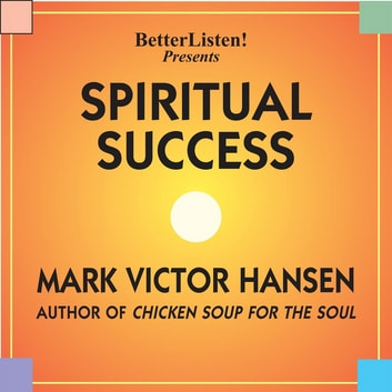 Spiritual Success - Looking at Your Life through the Eyes of God audiobook by Mark Victor Hansen