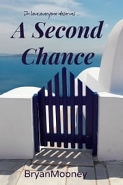 A Second Chance ebook by Bryan Mooney