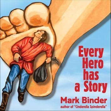Every Hero Has a Story - A chapter book of stories from around the world ebook by Mark Binder