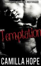Temptation - The Dark Alpha Series, #1 ebook by Camilla Hope