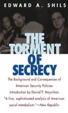 The Torment of Secrecy ebook by Edward Shils