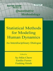 Statistical Methods for Modeling Human Dynamics - An Interdisciplinary Dialogue ebook by Sy-Miin Chow,Emilio Ferrer,Fushing Hsieh