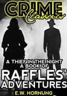A Thief In The Night - A Book Of Raffles' Adventures ebook by E.W.Hornung
