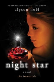 Night Star - A Novel ebook by Alyson Noël