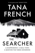 The Searcher - The mesmerising new mystery from the Sunday Times bestselling author ebook by