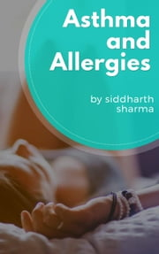 Asthma and Allergies ebook by Siddharth Sharma
