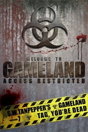 Tag, You're Dead (Episode 7, S.W. Tanpepper's GAMELAND) - Episode 7 ebook by Saul Tanpepper