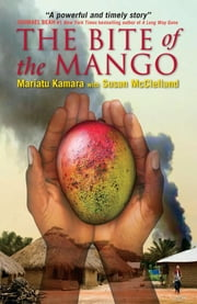 Bite of the Mango, The ebook by Mariatu Kamara,Susan McClelland