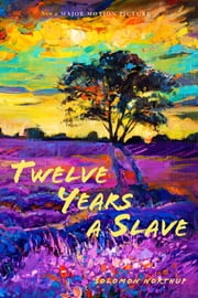 12 Years a Slave (Illustrated) - With Five Interviews of Former Slaves ebook by Solomon Northup,David Wilson,N Orr