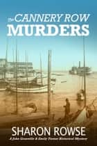 The Cannery Row Murders ebook by Sharon Rowse
