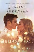 Iridescence - Signed with a Kiss Series, #1 ebook by Jessica Sorensen