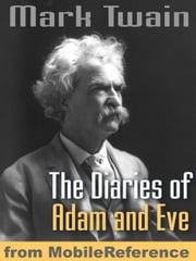 The Diaries Of Adam And Eve. Illustrated. : Illustrated By Lester Ralph (Mobi Classics) ebook by Mark Twain