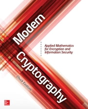 Modern Cryptography: Applied Mathematics for Encryption and Information Security ebook by Chuck Easttom