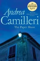 The Paper Moon ebook by Andrea Camilleri