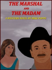 The Marshal and The Madam ebook by Mike Poppe