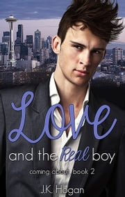 Love And The Real Boy - Book Two ebook by J.K. Hogan