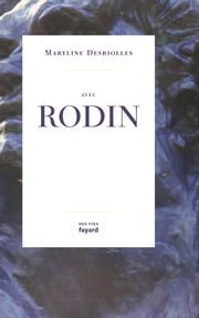 Avec Rodin ebook by Maryline Desbiolles