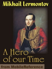 A Hero Of Our Time (Mobi Classics) ebook by Mikhail Lermontov,Marr Murray (Translator),J. H. Wisdom (Translator)