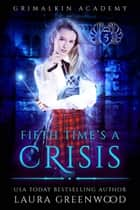 Fifth Time's A Crisis ebook by Laura Greenwood