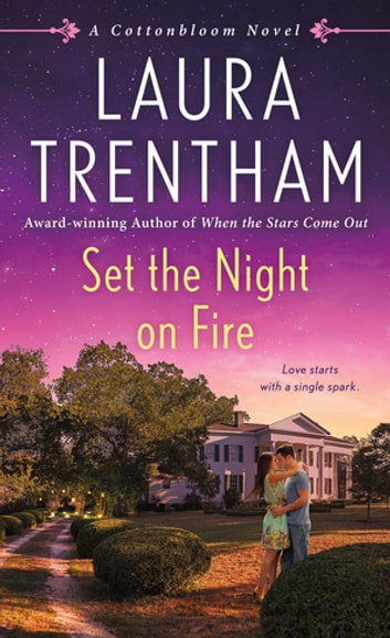Set the Night on Fire - A Cottonbloom Novel ebook by Laura Trentham