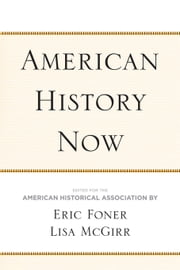 American History Now ebook by Foner, Eric