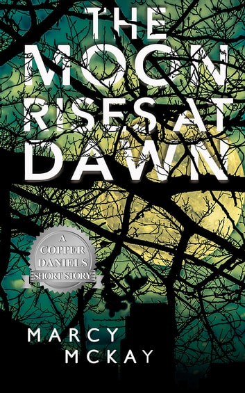 The Moon Rises at Dawn ebook by Marcy McKay
